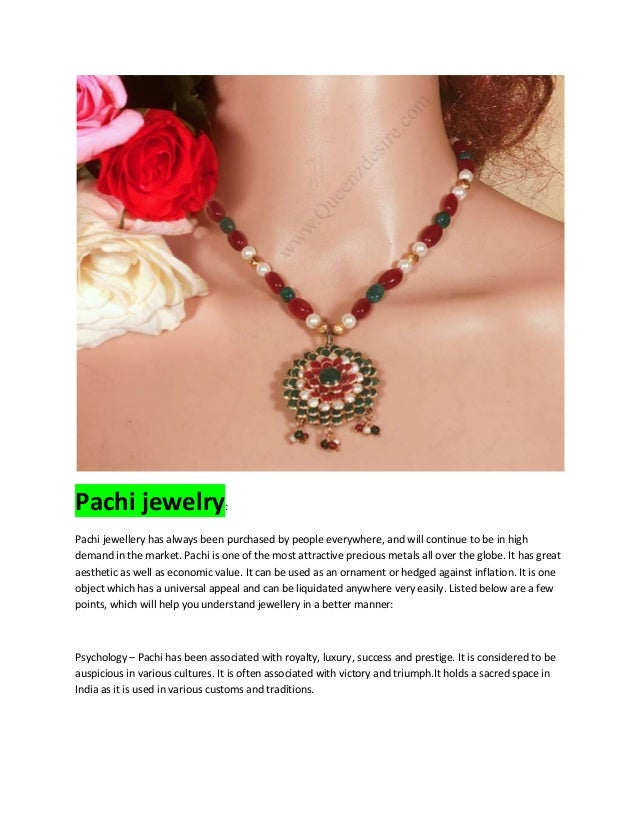 Pachi jewelry: Pachi jewellery has always been purchased by people everywhere, and will continue to be in high demand in t...
