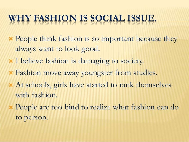 Fashion (why Fashion Is Social Issue