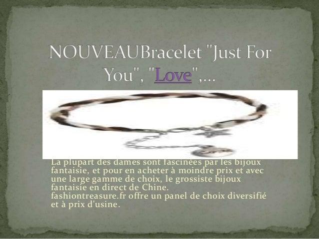 La plupart des dames sont fascinées par les bijoux fantaisie, et pour en acheter à moindre prix et avec une large gamme de...