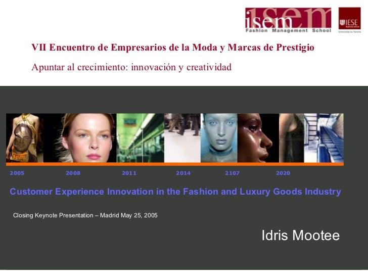 VII Encuentro de Empresarios de la Moda y Marcas de Prestigio        Apuntar al crecimiento: innovación y creatividad     ...