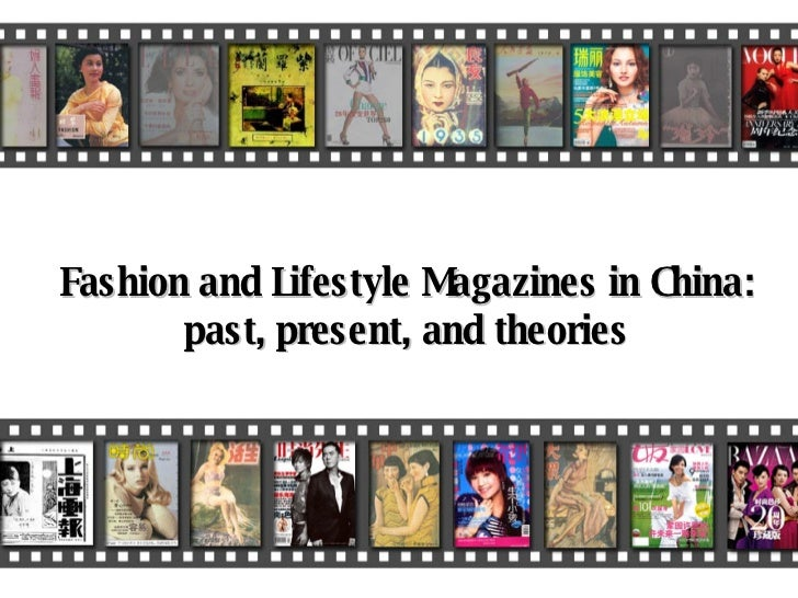 Fashion and Lifestyle Magazines in China: past, present, and theories