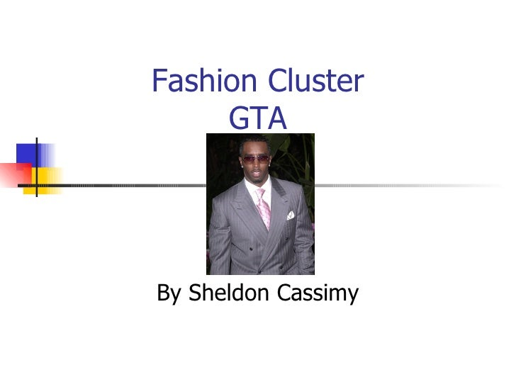 Fashion Cluster GTA By Sheldon Cassimy