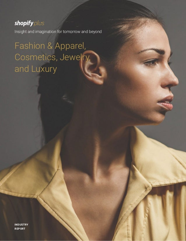 Insight and imagination for tomorrow and beyond INDUSTRY REPORT Fashion & Apparel, Cosmetics, Jewelry, and Luxury