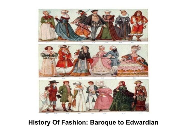  History Of Fashion: Baroque to Edwardian