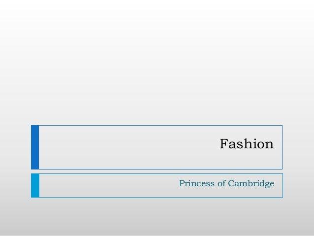 Fashion Princess of Cambridge