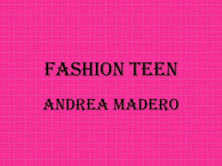 FASHION TEEN ANDREA MADERO