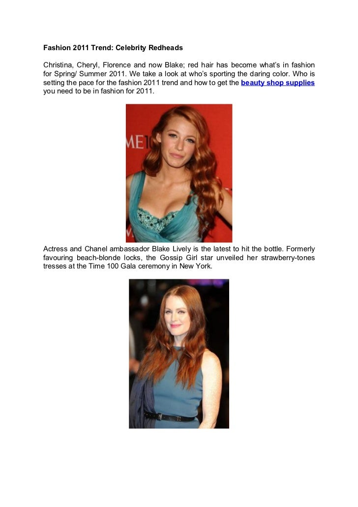 Fashion 2011 Trend: Celebrity RedheadsChristina, Cheryl, Florence and now Blake; red hair has become what's in fashionfor ...
