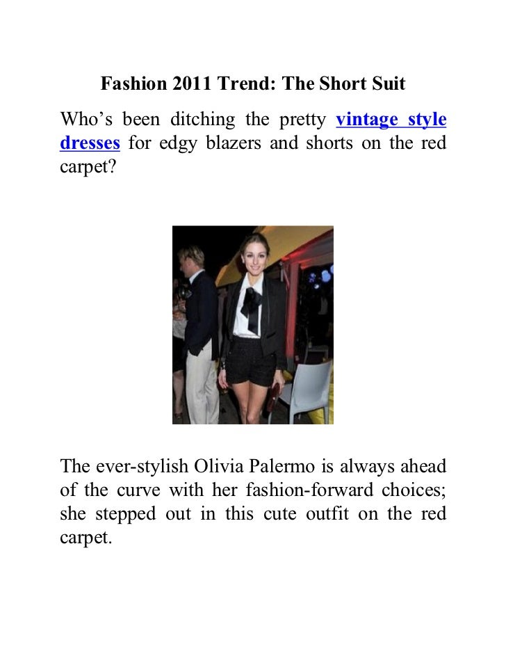 Fashion 2011 Trend: The Short SuitWho's been ditching the pretty vintage styledresses for edgy blazers and shorts on the r...