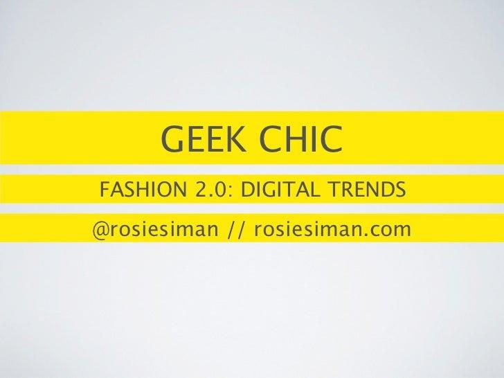 GEEK CHICFASHION 2.0: DIGITAL TRENDS@rosiesiman // rosiesiman.com