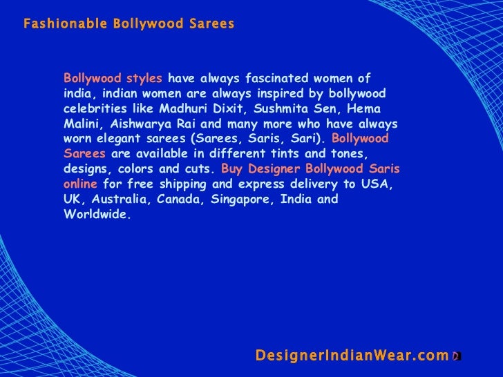 DesignerIndianWear.com  Fashionable Bollywood Sarees Bollywood styles  have always fascinated women of india, indian women...