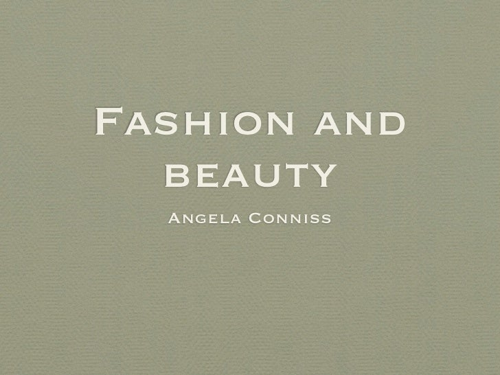 Fashion and   beauty   Angela Conniss