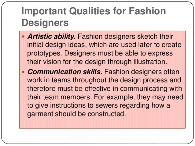 Skills and qualities needed to be an interior designer for How to be a fashion designer at 14
