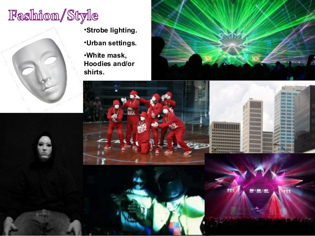 •Strobe lighting. •Urban settings. •White mask, Hoodies and/or shirts.