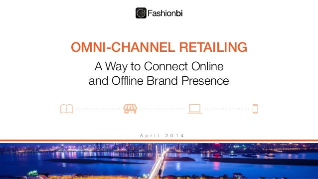 OMNI-CHANNEL RETAILING A Way to Connect Online
