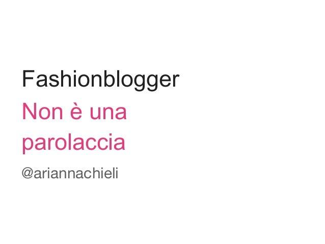 Fashionblogger Non è una parolaccia  @ariannachieli
