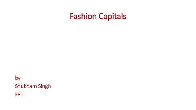 Fashion capitals of the world ppt 50