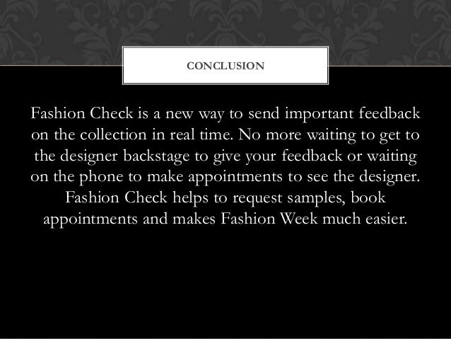 fashion conclusion (abstract from career articles) fashion designers: fashion designers create original clothing, accessories, and footwear they sketch designs, select fabrics and.