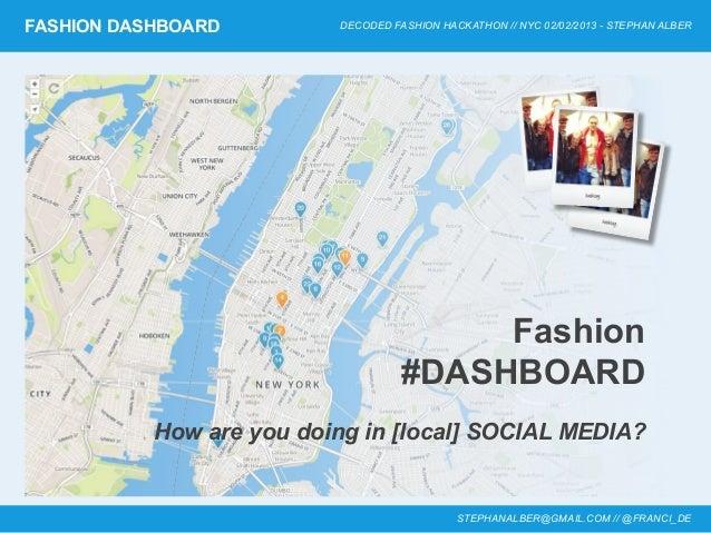 FASHION DASHBOARD         DECODED FASHION HACKATHON // NYC 02/02/2013 - STEPHAN ALBER                                     ...