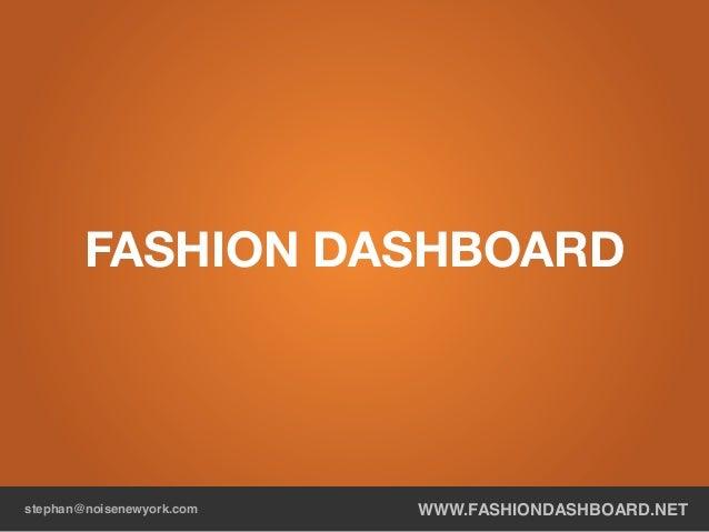 www.FashionDasHboard.netstephan@noisenewyork.com FASHION DASHBOARD