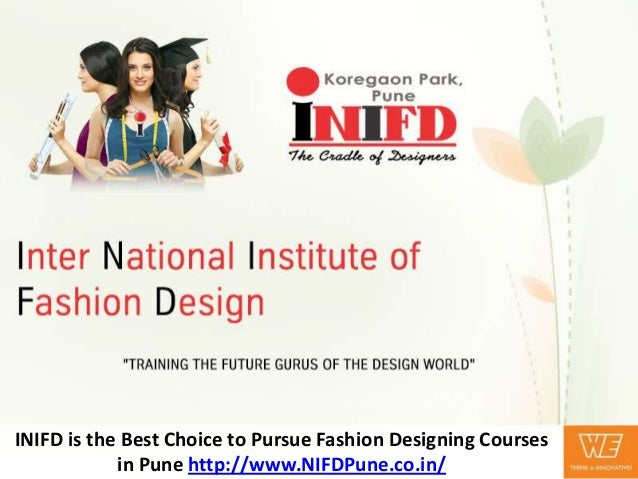 Inifd Is The Best Choice To Pursue Fashion Designing Courses In Pune