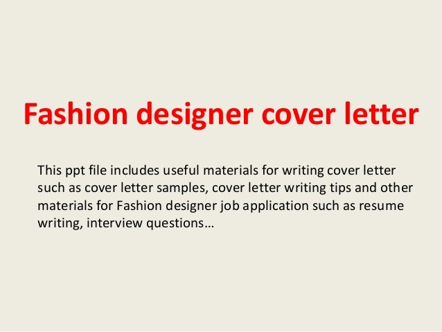 Fashion Designer Cover Letter This Ppt File Includes Useful Materials For  Writing Cover Letter Such As ...