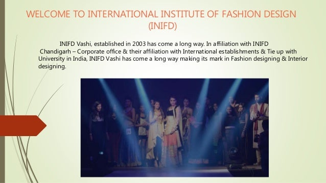 Inifd Vashi Fashion Designing Courses In Navi Mumbai Fashion Desi