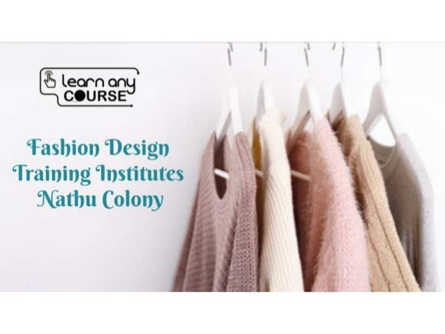 During the course of fashion designers with our Fashion Design Training Institutes Nathu Colony, you will inculcate new ab...