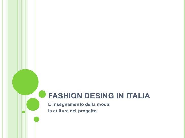 FASHION DESING IN ITALIA L´insegnamento della moda  la cultura del progetto