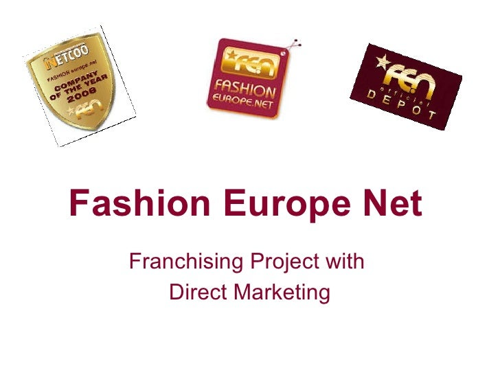 Fashion Europe Net   Franchising Project with  Direct Marketing