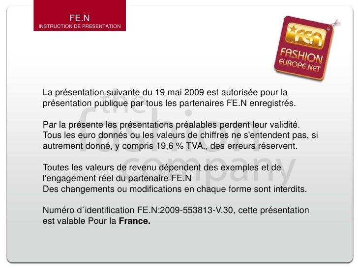 FE.N INSTRUCTION DE PRESENTATION<br />La présentation suivante du 19 mai 2009 est autorisée pour la présentation publique ...