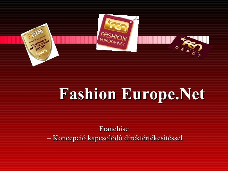 Fashion   Europe.Net   Franchise –   Koncepció   kapcsolódó   direktértékesítéssel
