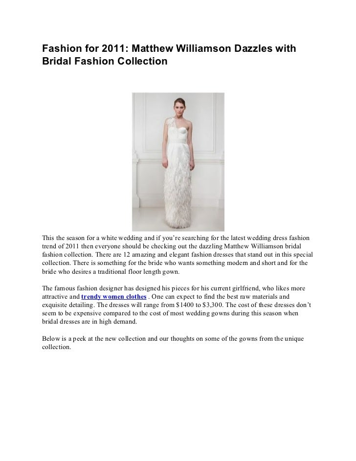Fashion for 2011: Matthew Williamson Dazzles withBridal Fashion CollectionThis the season for a white wedding and if you'r...