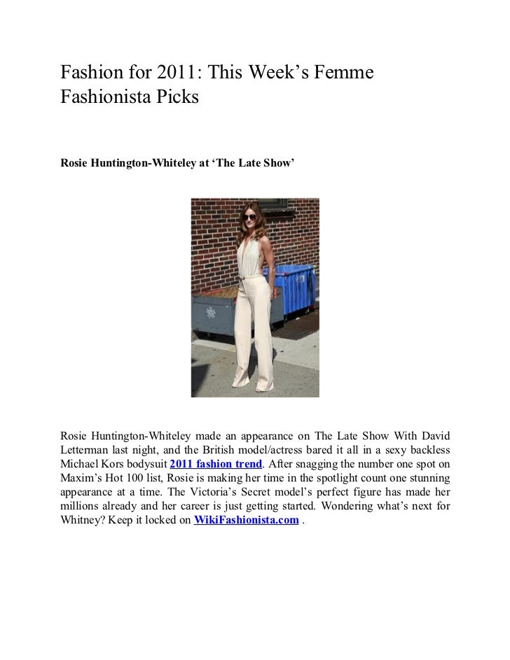 Fashion for 2011: This Week's FemmeFashionista PicksRosie Huntington-Whiteley at 'The Late Show'Rosie Huntington-Whiteley ...