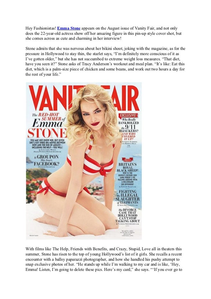 Hey Fashionistas! Emma Stone appears on the August issue of Vanity Fair, and not onlydoes the 22-year-old actress show off...