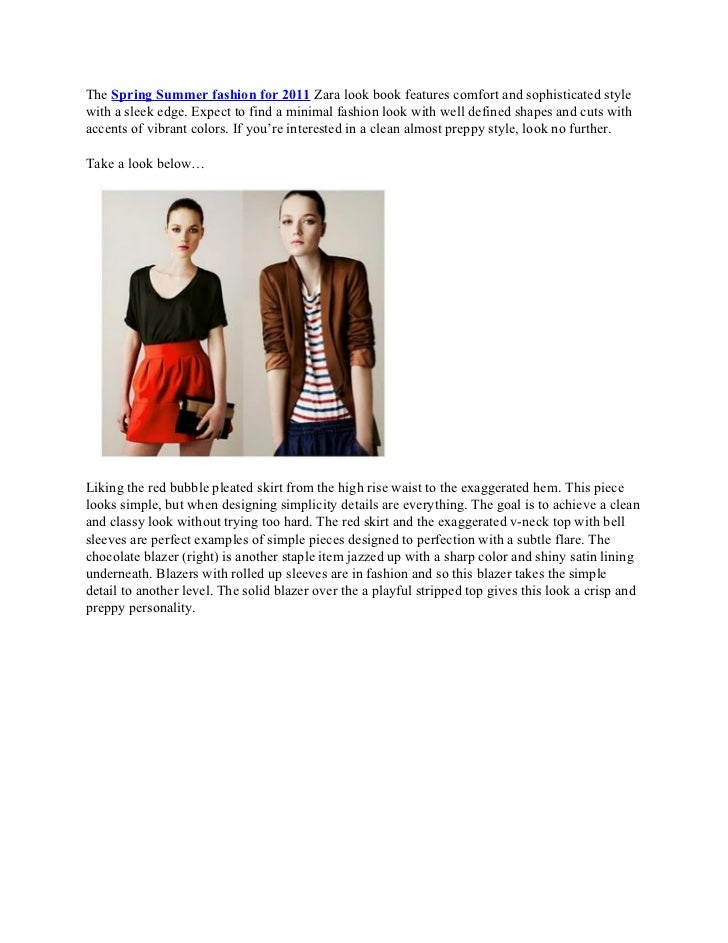 The Spring Summer fashion for 2011 Zara look book features comfort and sophisticated stylewith a sleek edge. Expect to fin...