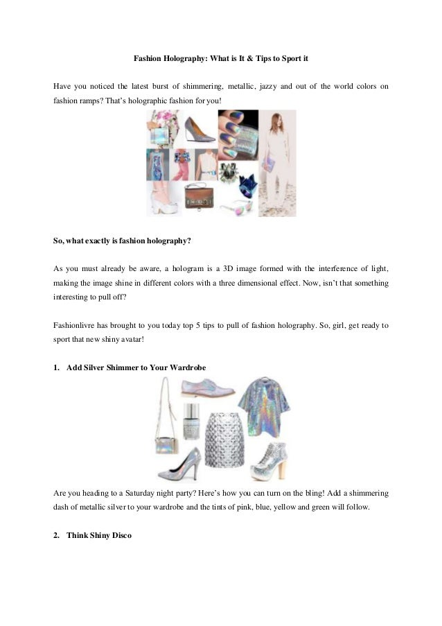 Fashion Holography: What is It & Tips to Sport it Have you noticed the latest burst of shimmering, metallic, jazzy and out...
