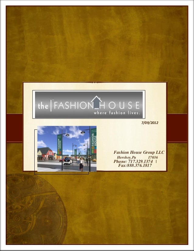 7/09/2012 Fashion House Group LLC Hershey,Pa 17036 Phone: 717.329.1374 | Fax:888.376.1817