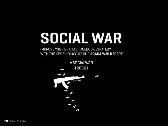 SOCIAL WAR               Improve yourbrand'sFacebook strategy               with the key findings of our Social War rep...