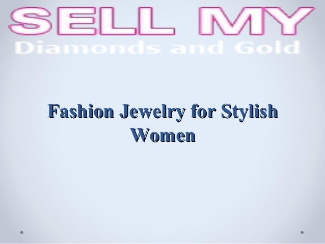 Fashion Jewelry for Stylish         Women