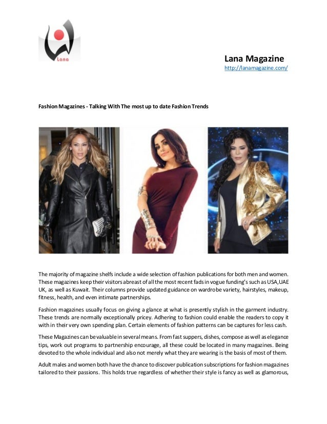 Lana Magazine http://lanamagazine.com/ Fashion Magazines - Talking With The most up to date Fashion Trends The majority of...