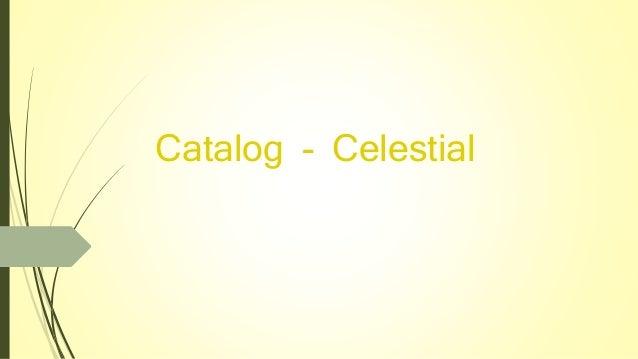 Catalog - Celestial