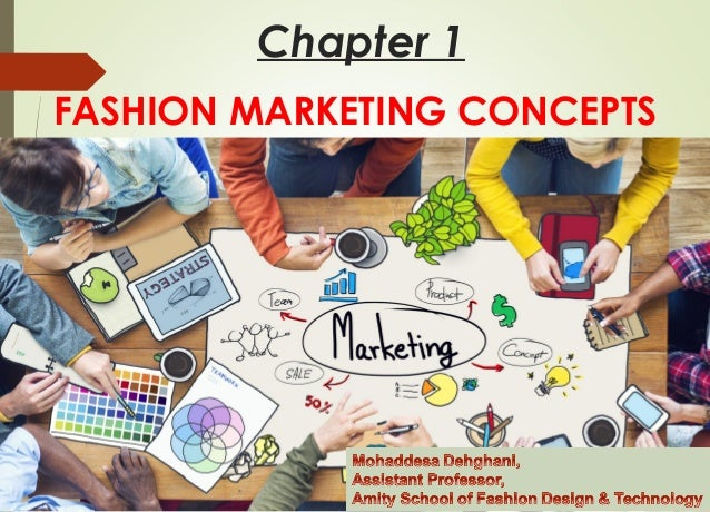 Chapter 1 FASHION MARKETING CONCEPTS