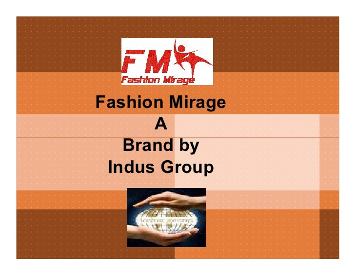 Fashion Mirage       A    Brand by  Indus Group