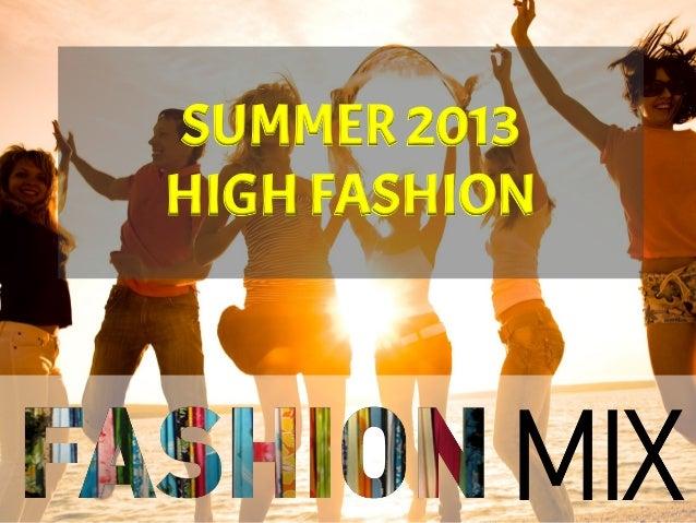SUMMER 2013HIGH FASHION