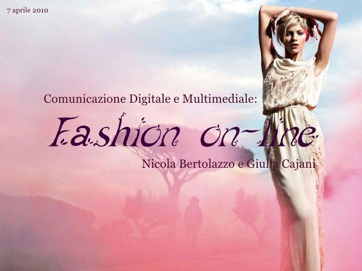 7 aprile 2010                Comunicazione Digitale e Multimediale:                                 Nicola Bertolazzo e Gi...