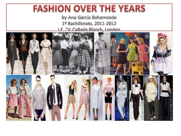 CONTENTS•   Trends in the 30's & 40's•   Fashion in the 50's•   Trends in the 60's•   Fashion in the 70´s•   Vogue in the ...
