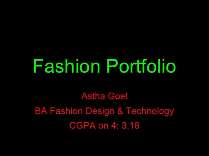 Fashion Portfolio Astha Goel BA Fashion Design & Technology CGPA on 4: 3.18