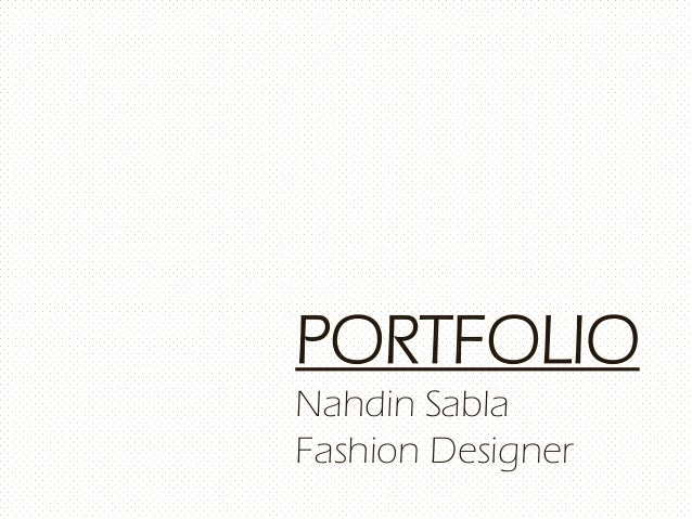 PORTFOLIO Nahdin Sabla Fashion Designer