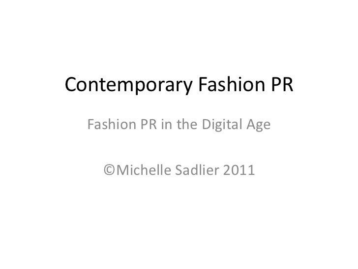 Contemporary Fashion PR  Fashion PR in the Digital Age    ©Michelle Sadlier 2011