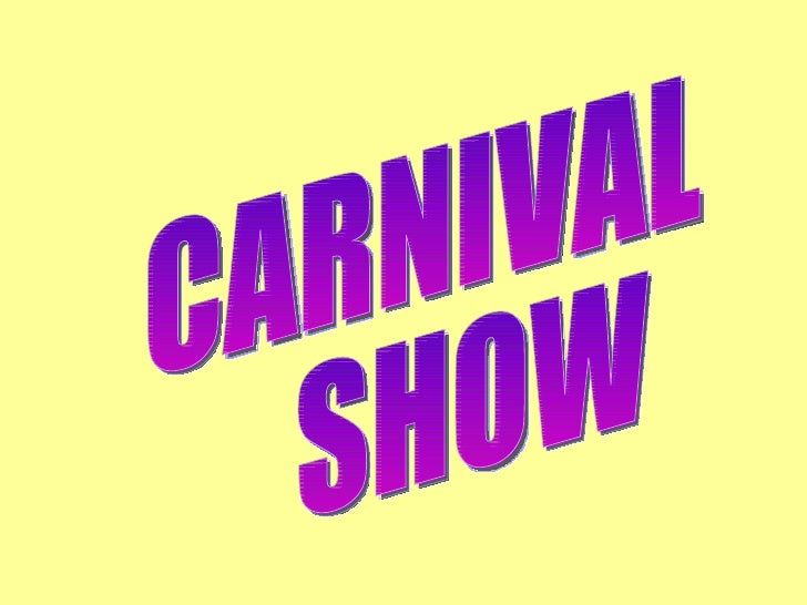 CARNIVAL SHOW